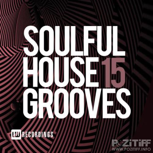 Soulful House Grooves, Vol. 15 (2019)