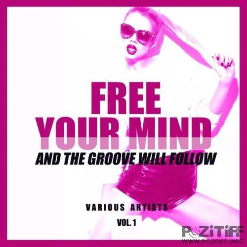 WMG - Free Your Mind And The Groove Will Follow Vol 1 (2019)
