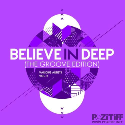 Believe In Deep (The Groove Edition), Vol. 2 (2019)