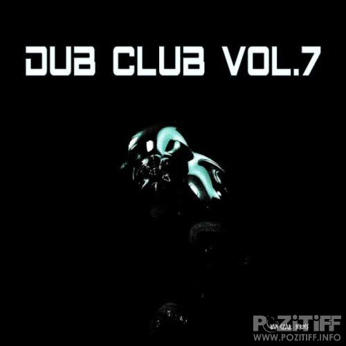 Dub Club Vol 7 (Compiled & Mixed By Van Czar) (2019)