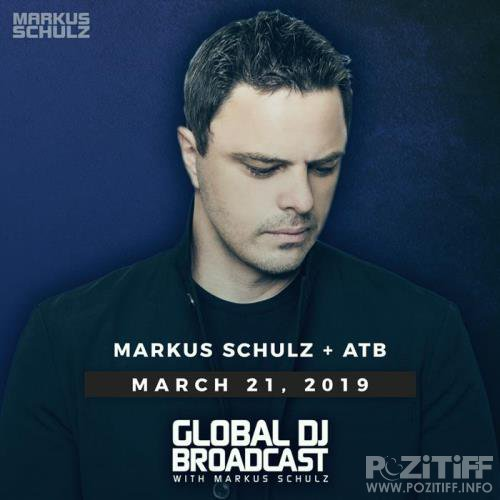 Markus Schulz & ATB - Global DJ Broadcast (2019-03-21)