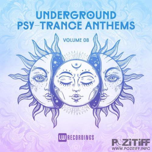 Underground Psy-Trance Anthems, Vol. 08 (2019)