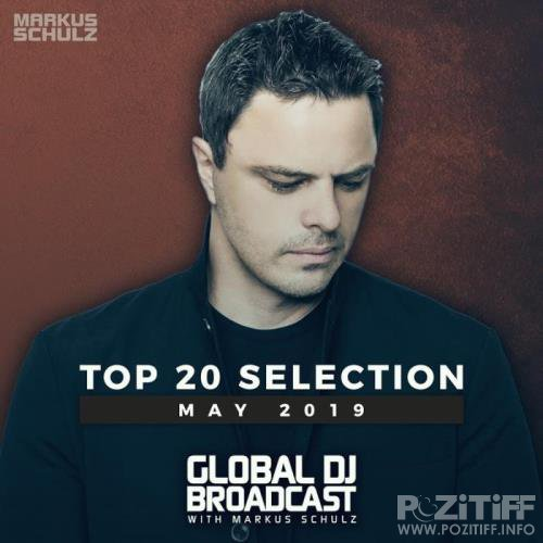 Markus Schulz - Global DJ Broadcast Top 20 May 2019 (2019)