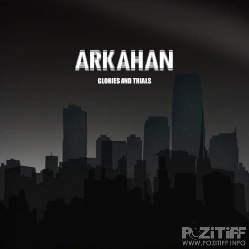 Arkahan - Glories & Trials (2019)