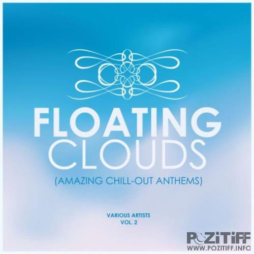 Floating Clouds (Amazing Chill out Anthems) Vol 2 (2019)