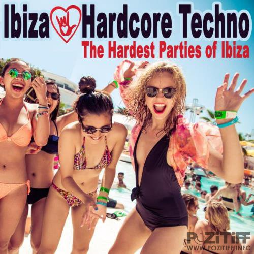 Ibiza Loves Hardcore Techno - The Hardest Parties of Ibiza (2019)