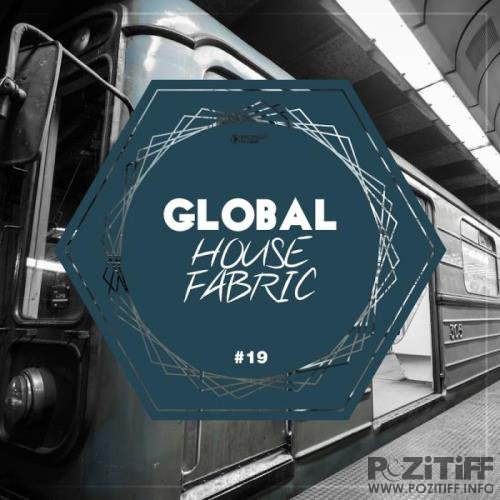 Global House Fabric Part 19 (2019)