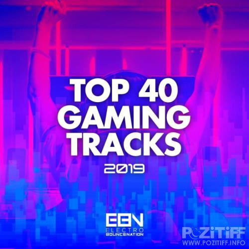 Top 40 Gaming Tracks 2019 (2019)