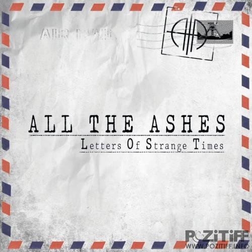 All The Ashes - Letters of Strange Times (2019)