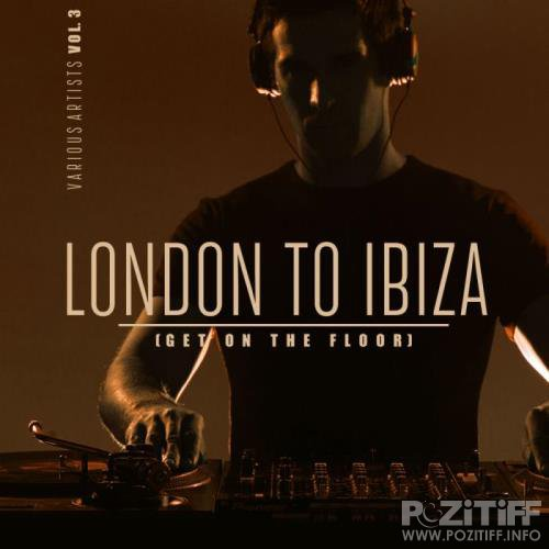 London To Ibiza (Get On The Floor), Vol. 3 (2019)