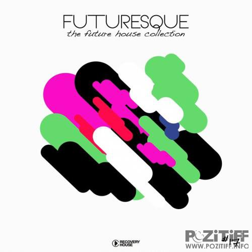 Futuresque - The Future House Collection, Vol. 17 (2019)