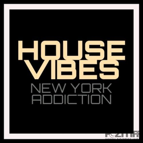 House Vibes - New York Addiction (2019)