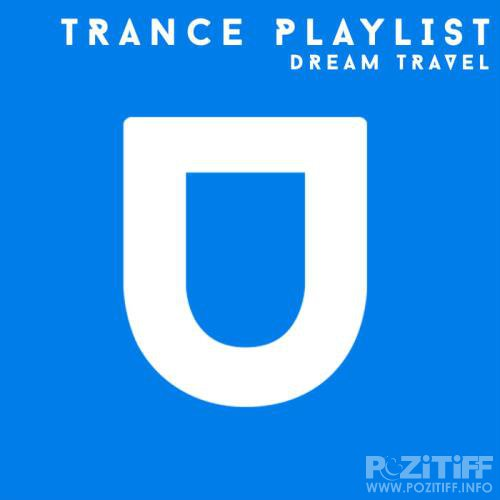 Dream Travel - Trance Playlist (2019)