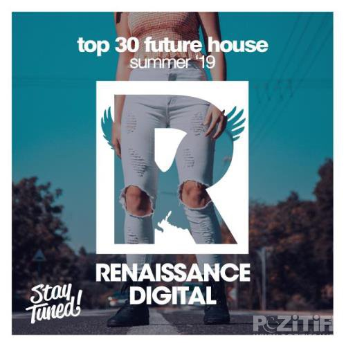 Top 30 Future House Summer '19 (2019)