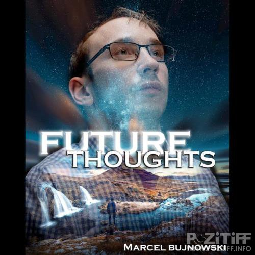 Marcel Bujnowski - Future Thoughts (2019)