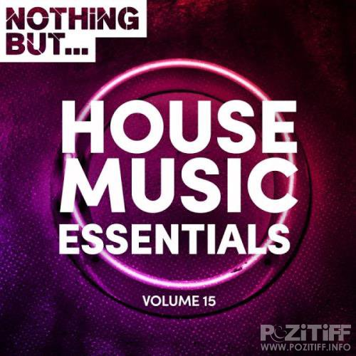 Nothing But... House Music Essentials, Vol. 15 (2019)