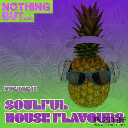 Nothing But... Soulful House Flavours, Vol. 15 (2019)