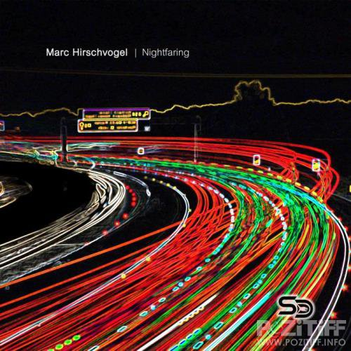 Marc Hirschvogel - Nightfaring (2019)