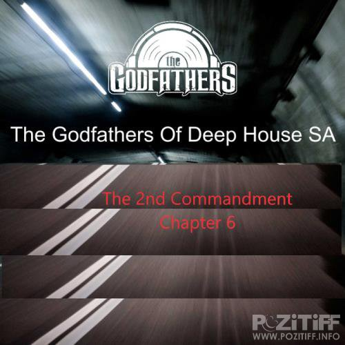 The Godfathers Of Deep House SA - The 2nd Commandment Chapter 11 (2019)