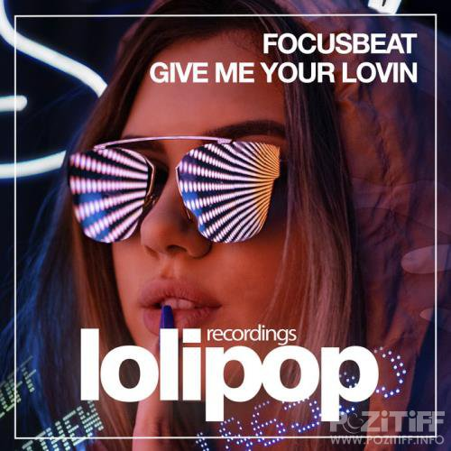 Focusbeat - Give Me Your Lovin '19 (VIP Mix) (2019)