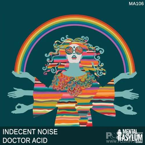 Indecent Noise - Doctor Acid (2019)