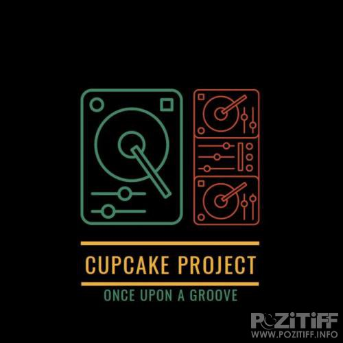 Cupcake Project - Once Upon a Groove (2019)