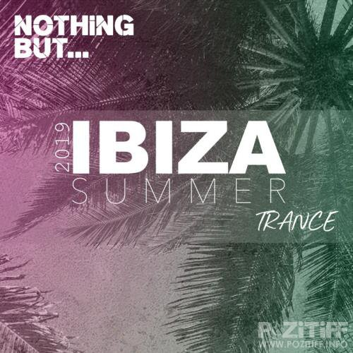 Copyright Control: Nothing But... Ibiza Summer 2019 Trance (2019)