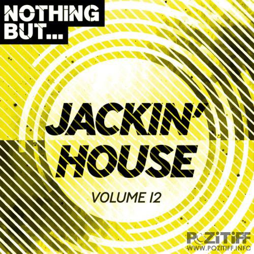 Nothing But... Jackin' House Vol 12 (2019)
