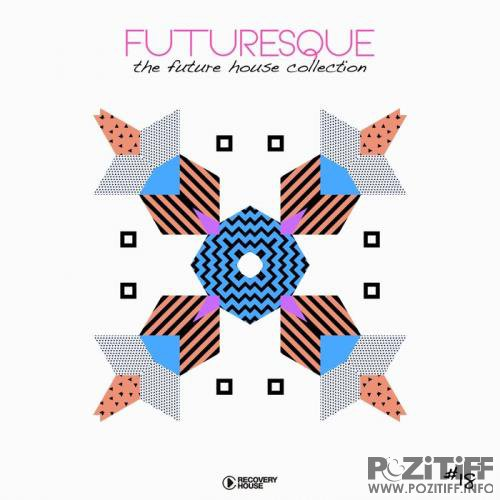 Futuresque - The Future House Collection Vol 18 (2019)