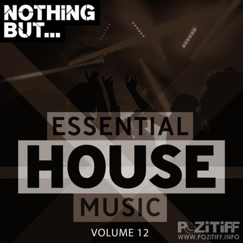 Nothing But... Essential House Music Vol 12 (2019)