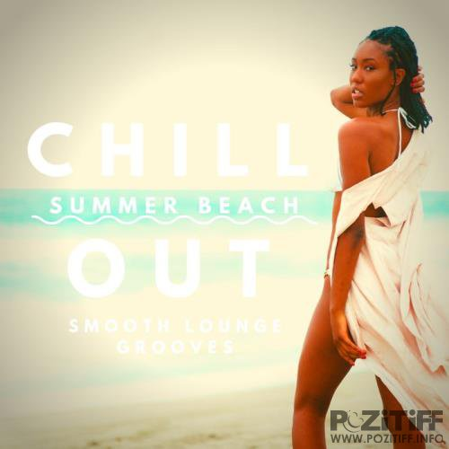 Chill Out Summer Beach (Smooth Lounge Grooves) (2019)
