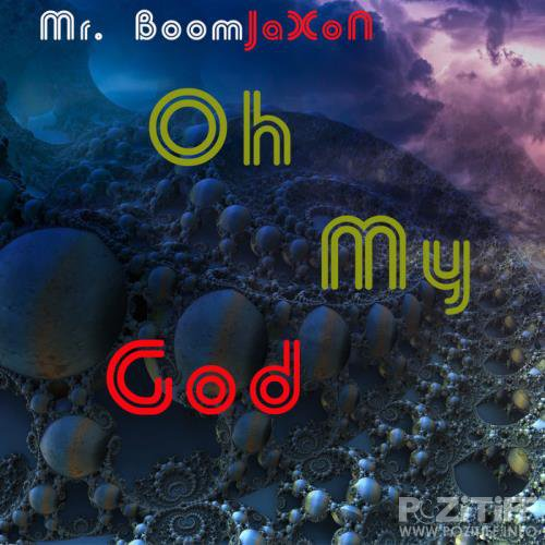 Mr. Boomjaxon - Oh My God (2019)