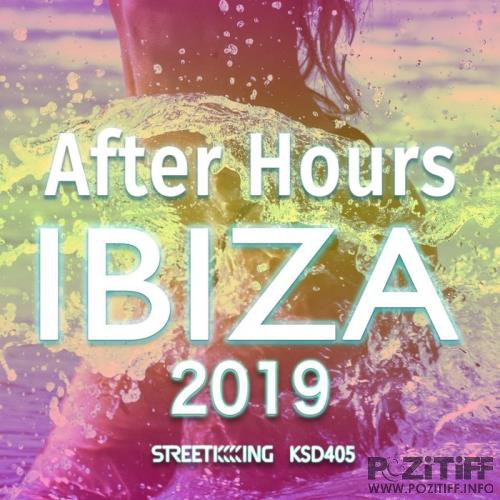 Street King - After Hours Ibiza 2019 (2019)