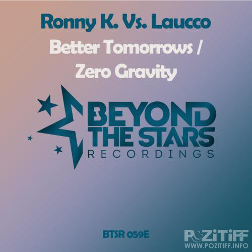 Ronny K vs Laucco - Better Tomorrows/Zero Gravity (2019)