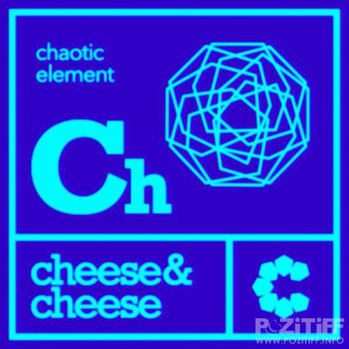 Cheese & Cheese - Chaotic Element (2019)