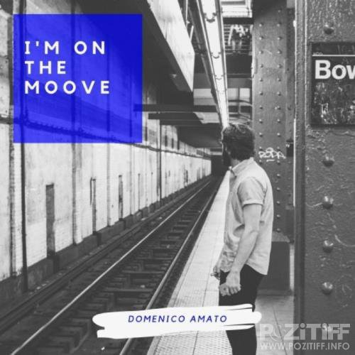 Domenico Amato - I'm on the Moove (2019)