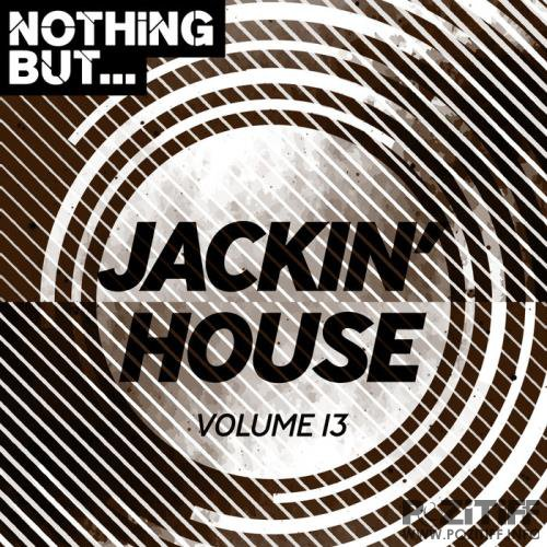 Nothing But... Jackin' House Vol 13 (2019)