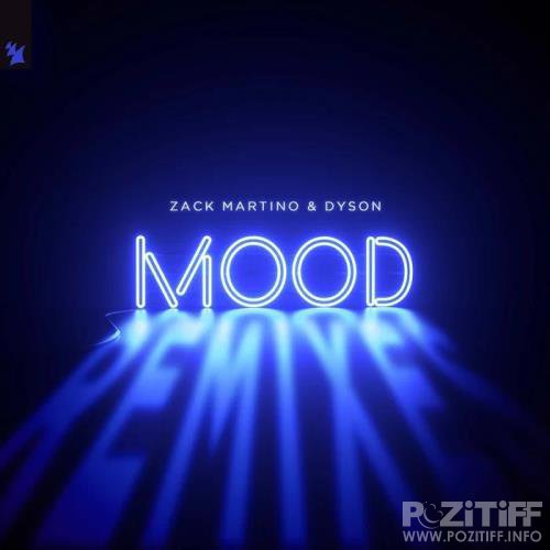 Zack Martino & Dyson - Mood (Remixes) (2019)