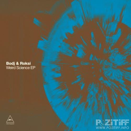 Bodj & Roksi - Weird Science (2019)