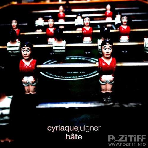 Cyriaque Juigner - Hate (2019)