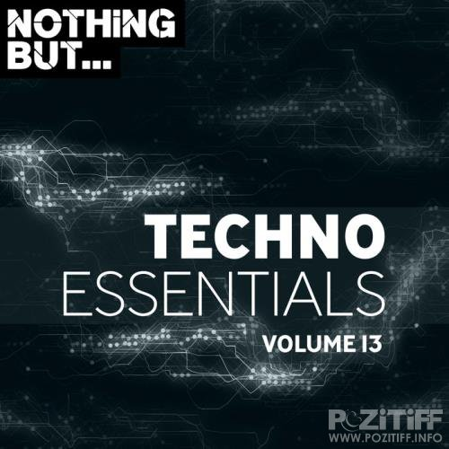Copyright Control - Nothing But... Techno Essentials, Vol. 13 (2019)