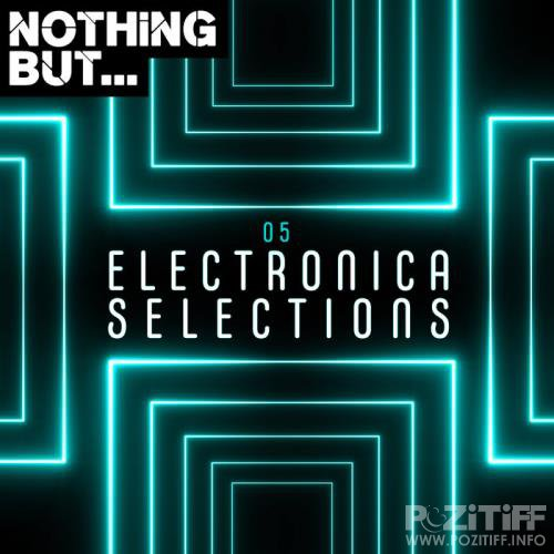 Nothing But... Electronica Selections, Vol. 05 (2019)