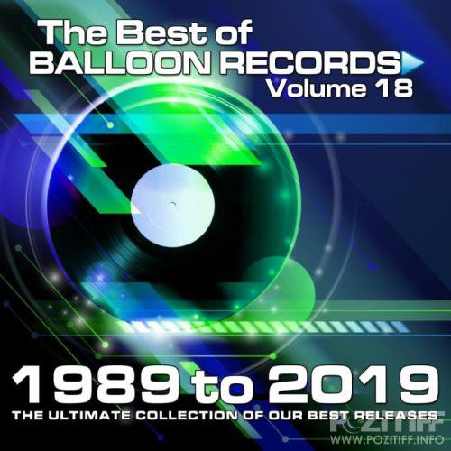 Best of Balloon Records 18 (The Ultimate Collection of our Best Releases 1989 - 2019) (2019)