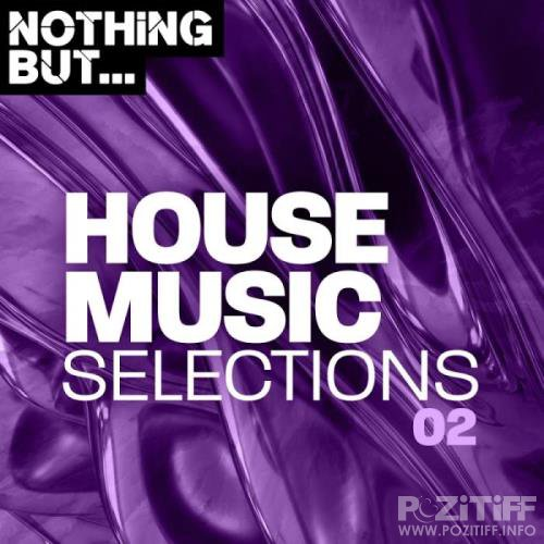 Nothing But... House Music Selections, Vol. 02 (2019)