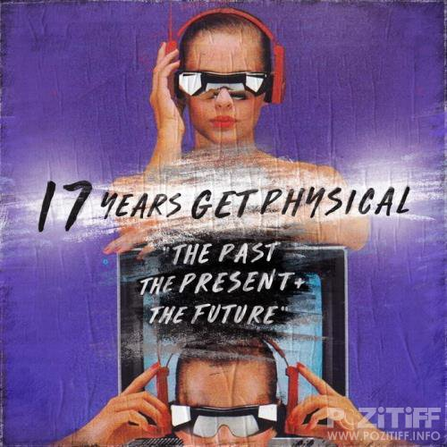 17 Years Get Physical - The Past, The Present & The Future (2019) FLAC