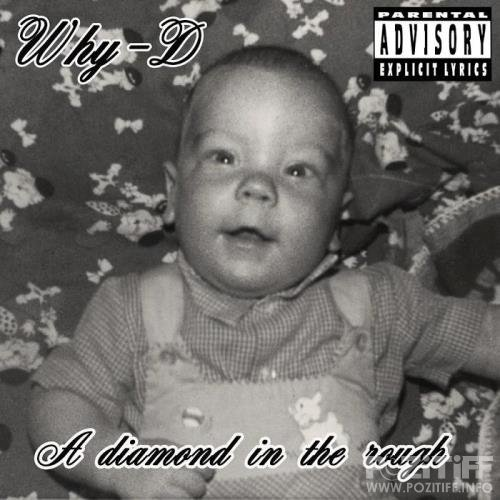 Why-D - A Diamond in the Rough (2019)