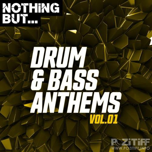 Nothing But... Drum & Bass Anthems, Vol. 01 (2019)