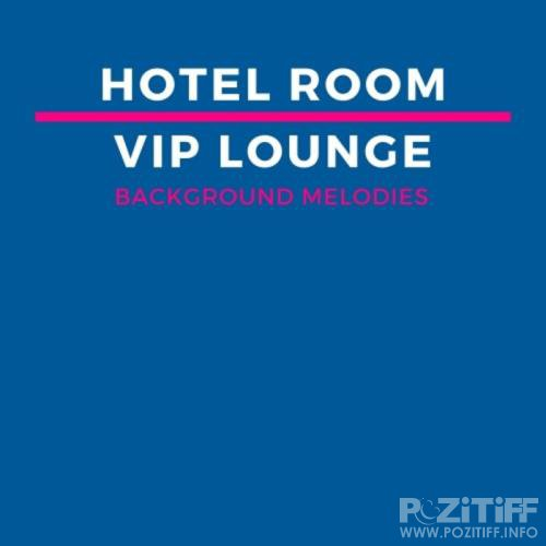 Hotel Room VIP Lounge Background Melodies (2019)
