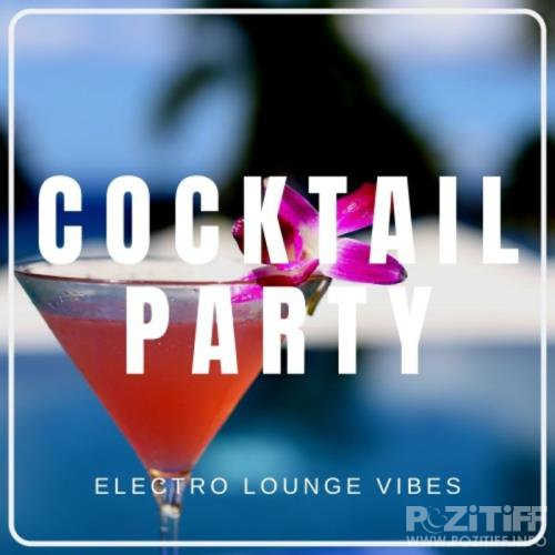 Cocktail Party Electro Lounge Vibes (2019)