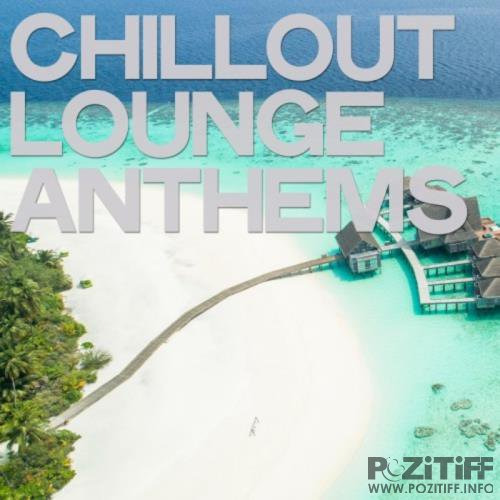 Chillout Lounge Anthems (2019)